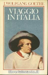 Wolfgang Goethe - Viaggio in Italia